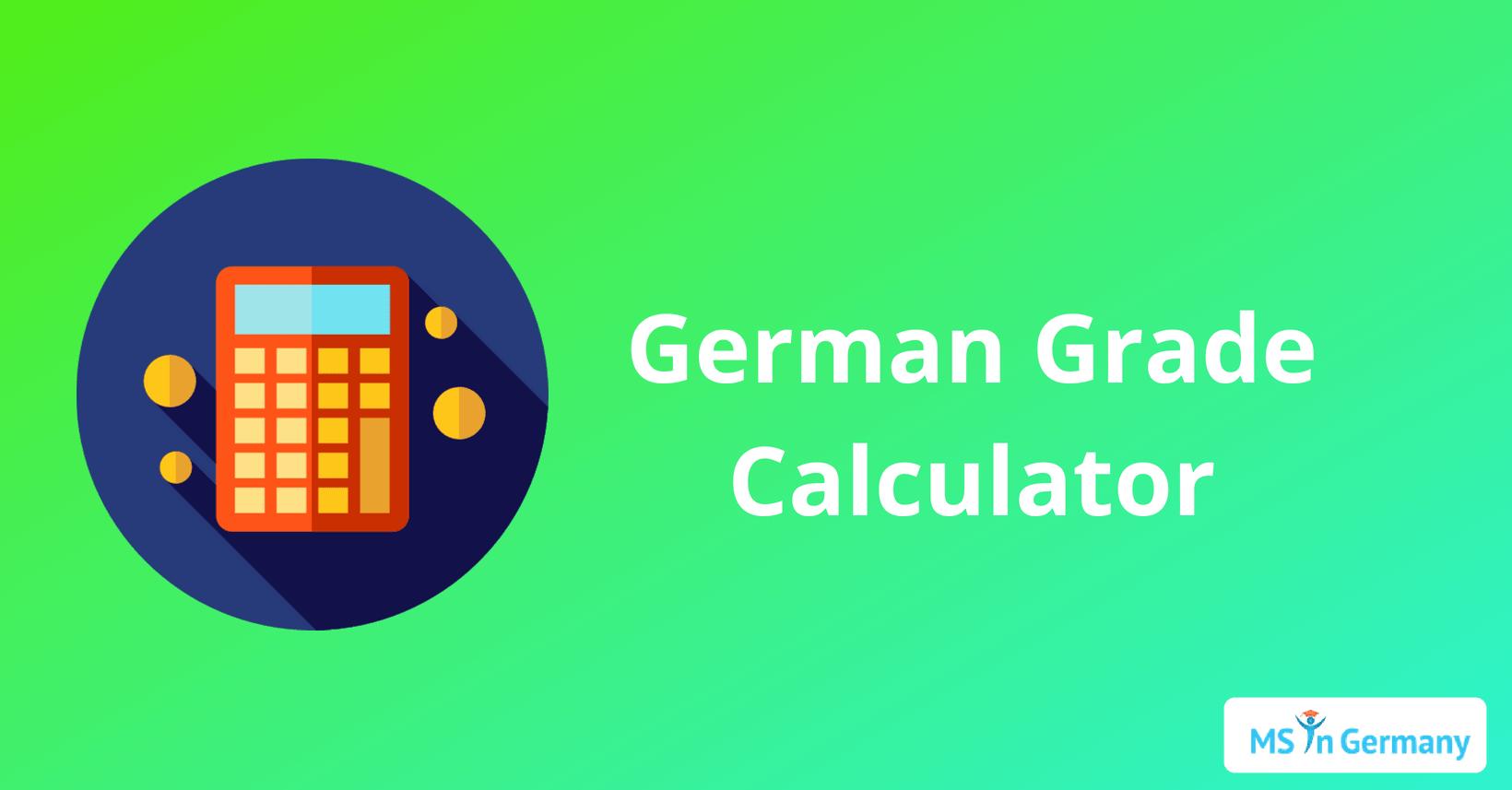 German Grade Calculator - MS in Germany™
